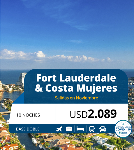 FORT LAUDERDALE & COSTA MUJERES
